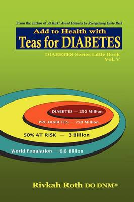 Teas for Diabetes: Add to Health with Tea (Paperback)