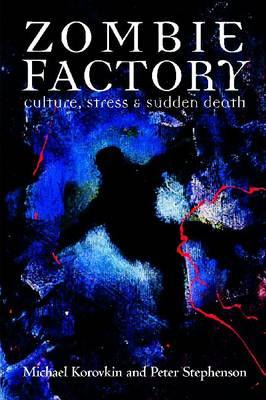 Zombie Factory: Culture, Stress & Sudden Death (Paperback)