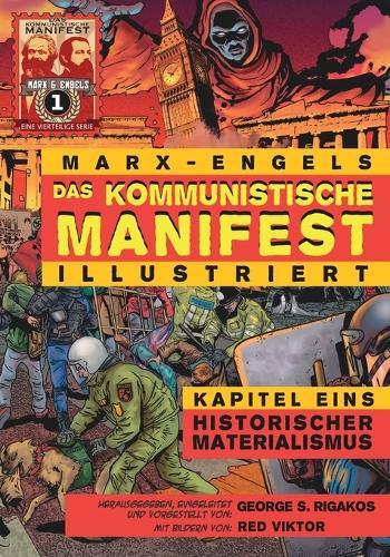 Das Kommunistische Manifest (Illustriert) - Kapitel Eins: Historischer Materialismus (Paperback)