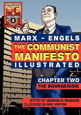 The Communist Manifesto (Illustrated) - Chapter Two: The Bourgeoisie (Paperback)