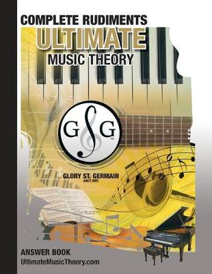Complete Rudiments Answer Book - Ultimate Music Theory: Complete Music Theory Answer Book (identical to the Complete Theory Workbook), Saves Time for Quick, Easy and Accurate Marking! - Ultimate Music Theory Rudiments Books 15 (Paperback)