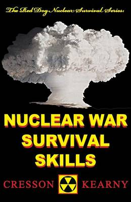 Nuclear War Survival Skills (Upgraded 2012 Edition) - Red Dog Nuclear Survival (Paperback)