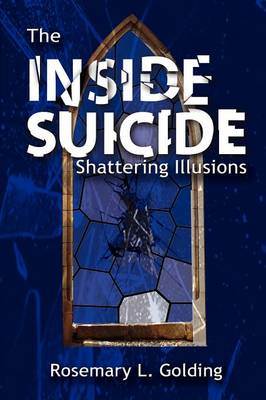 THE Inside Suicide: Shattering Illusions (Paperback)