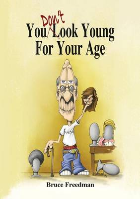 You Don't Look Young for Your Age (Paperback)