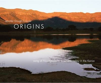 Origins - Song of Nooitgedacht a Remote Valley in the Karoo (Hardback)