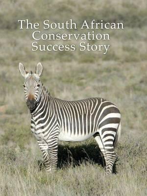 The South African Conservation Success Story (Hardback)