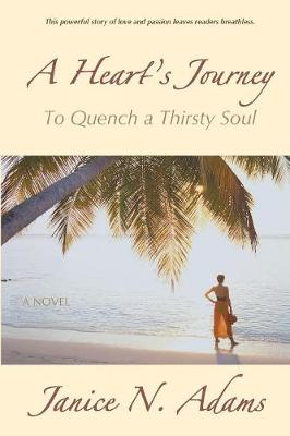 A Heart's Journey: To Quench a Thirsty Soul (Paperback)