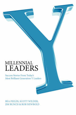 Millennial Leaders: Success Stories from Today's Most Brilliant Generation Y Leaders (Paperback)