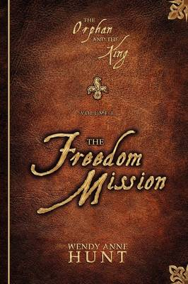 The Orphan and the King (Vol. 1): The Freedom Mission (Paperback)