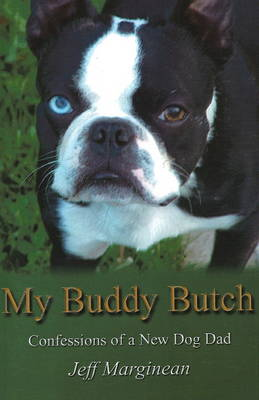 My Buddy Butch: Confessions of a New Dog Dad (Paperback)
