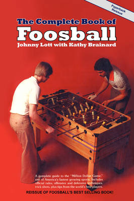 The Complete Book of Foosball (Paperback)