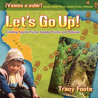 Let's Go Up! Climbing Machu Picchu, Huayna Picchu and Putucusi or a Peru Travel Trip Hiking One of the Seven Wonders of the World: An Inca City Discov (Paperback)