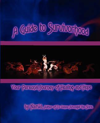 A Guide to Survivorhood (Paperback)