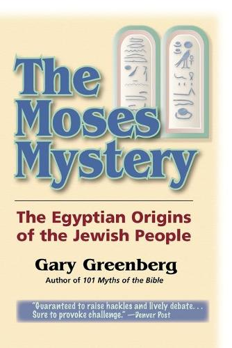 The Moses Mystery: The Egyptian Origins of the Jewish People (Paperback)