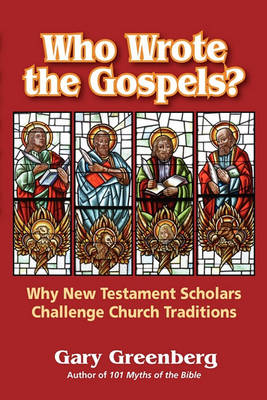 Who Wrote the Gospels? Why New Testament Scholars Challenge Church Traditions (Paperback)