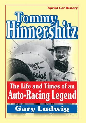 Tommy Hinnershitz. The Life and Times of an Auto-Racing Legend (Hardback)