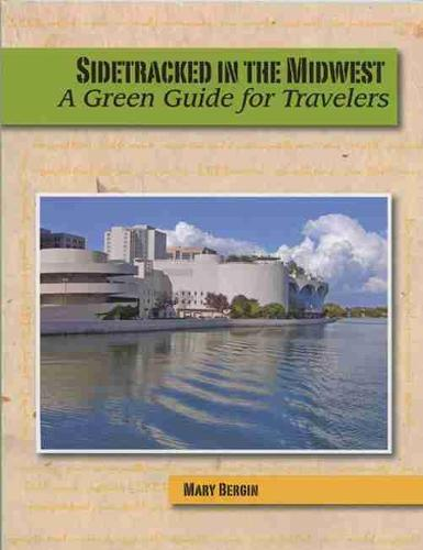 Sidetracked in the Midwest: A Green Guide for Travelers (Paperback)