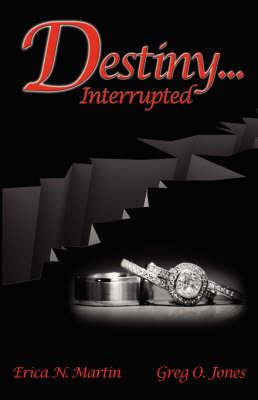 Destiny Interrupted (Paperback)