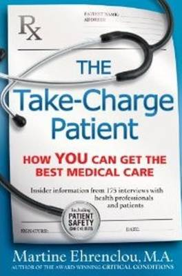 Take-Charge Patient: How You Can Get the Best Medical Care (Paperback)