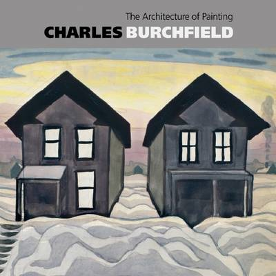 Charles Burchfield 1920: The Architecture of Painting (Hardback)