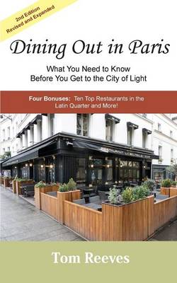 Dining Out in Paris - What You Need to Know Before You Get to the City of Light (Paperback)