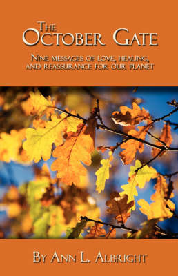 The October Gate: Nine Messages of Love, Healing, and Reassurance for Our Planet (Paperback)