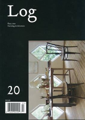 Log 20 - Fall 2010. Curating Architecture (Paperback)