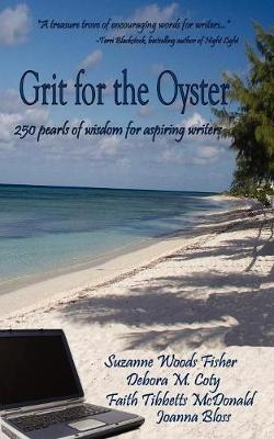 Grit for the Oyster: 250 Pearls of Wisdom for Aspiring Authors (Paperback)