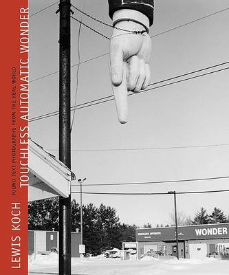 Touchless Automatic Wonder: Found Text Photographs from the Real World (Hardback)