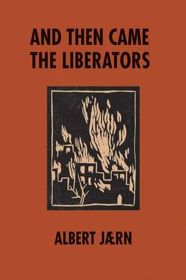And Then Came the Liberators (Hardback)