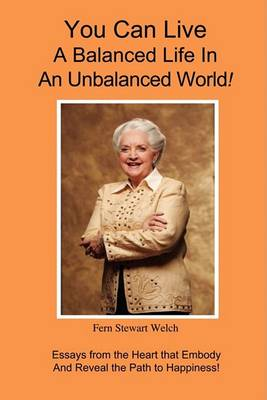 You Can Live a Balanced Life in an Unbalanced World! (Paperback)