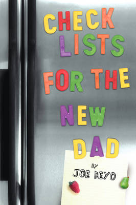 Checklists for the New Dad: The Expectant Father's Guide to Pregnancy, Delivery, and Baby's First Year (Paperback)