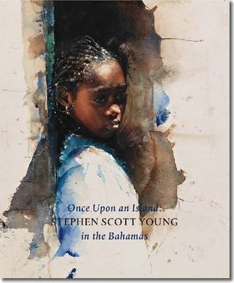 Once Upon an Island: Stephen Scott Young in the Bahamas (Hardback)