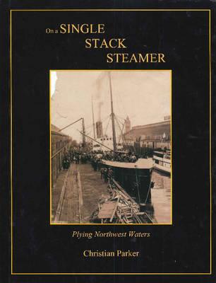 Single Stack Steamer: Plying Northwest Waters (Paperback)