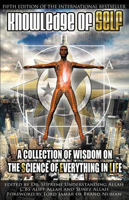 Knowledge of Self: A Collection of Wisdom on the Science of Everything in Life (Paperback)