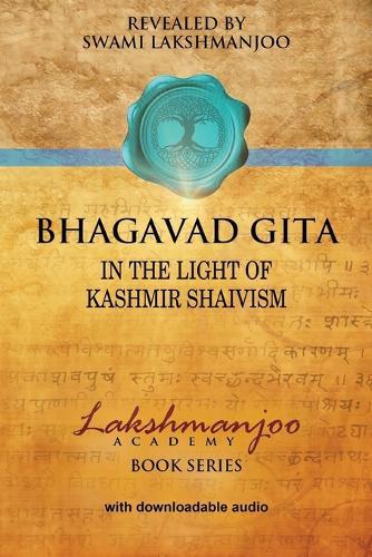 Bhagavad Gītā: In the Light of Kashmir Shaivism (Paperback)