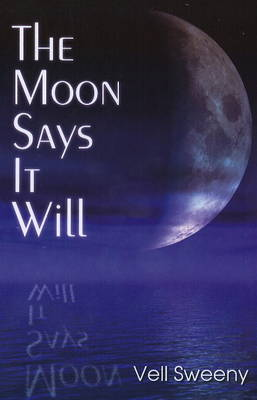 The Moon Says it Will (Paperback)