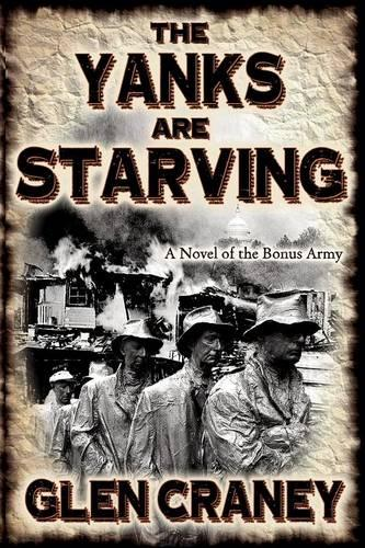 The Yanks are Starving: A Novel of the Bonus Army (Paperback)