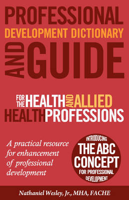 Professional Development Dictionary and Guide for the Health and Allied Health Professions (Paperback)