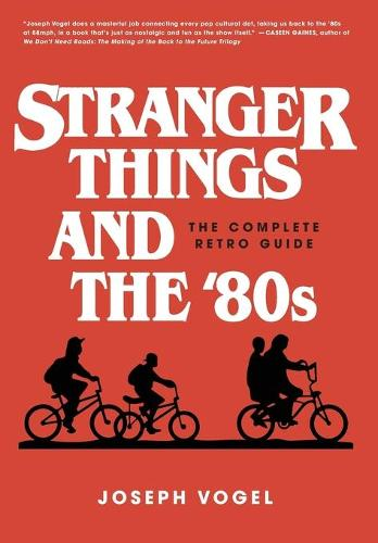 Stranger Things and the '80s: The Complete Retro Guide (Hardback)