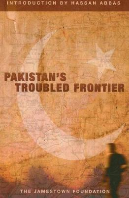 Pakistan's Troubled Frontier (Paperback)