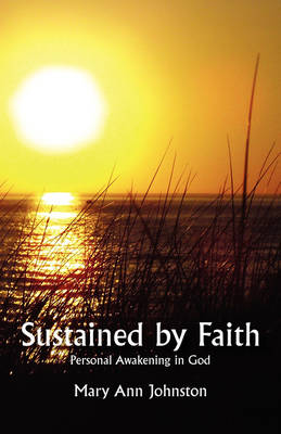 Sustained by Faith: Personally Awakening in God (Paperback)