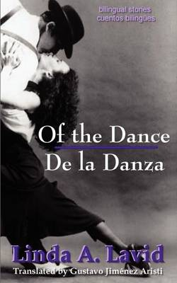 Of the Dance/De La Danza (English & Spanish Edition) (Paperback)