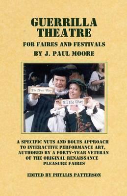 Guerrilla Theatre: For Faires and Festivals (Paperback)