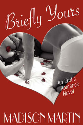 Briefly Yours: An Erotic Romance Novel (Paperback)