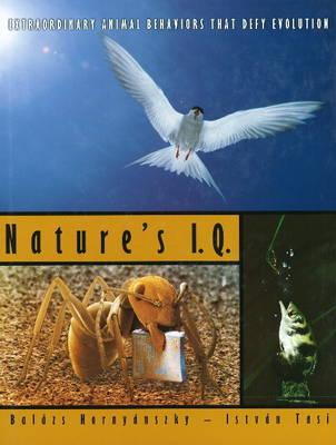 Nature's IQ: Extraordinary Animal Behaviors That Defy Evolution (Paperback)