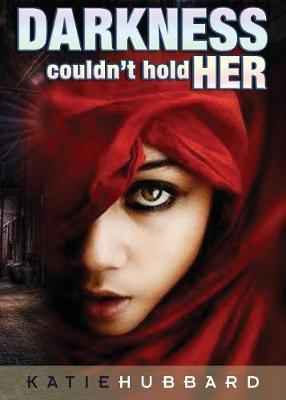 Darkness Couldn't Hold Her (Paperback)