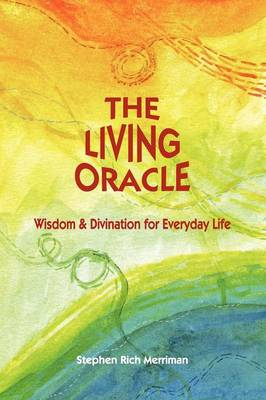 The Living Oracle: Wisdom & Divination for Everyday Life (Paperback)