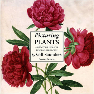 Picturing Plants: An Analytical History of Botanical Illustration (Hardback)