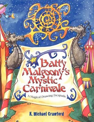 Batty Malgoony's Mystic Carnivale (Paperback)